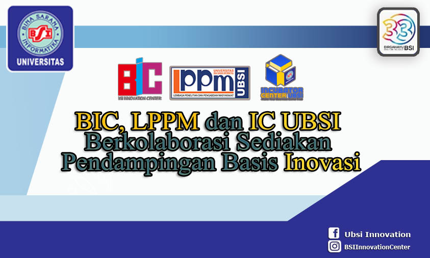 BSI Innovation Center dan LPPM melalui Incubator Center Universitas BSI Siapkan Pendampingan Basis Inovasi